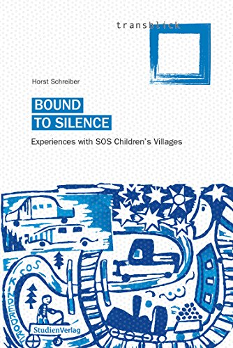 Bound to Silence: Experiences with SOS Children's Villages (transblick) (German Edition)