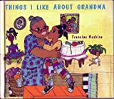 img - for Things I Like About Grandma book / textbook / text book
