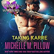 Taking Karre: Divinity Warriors, Book 4 | Michelle M. Pillow