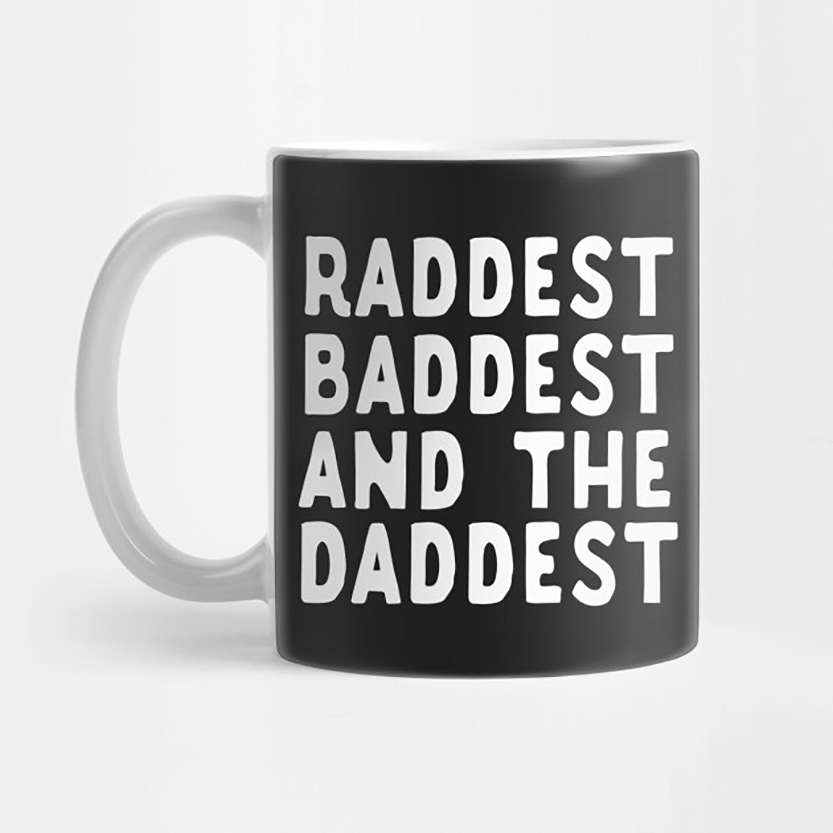 artsonia Raddest Baddest and the daddest父の日ギフトMug B07DSW5KXT