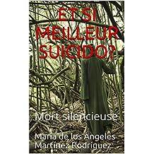 ET SI MEILLEUR SUICIDO?: Mort silencieuse (French Edition)