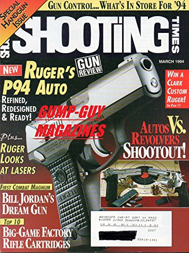 Shooting Times March 1994 Magazine Special Handgun Issue GUN REVIEW: RUGER'S AUTO REFINED, REDESIGNED & READY Autos Vs. Revolvers (Para Ordnance Barrel)