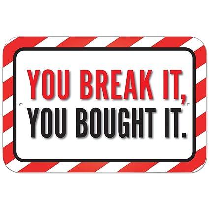 3b30dee4f7e4d Amazon.com: Plastic Sign You Break It, You Bought It - 12