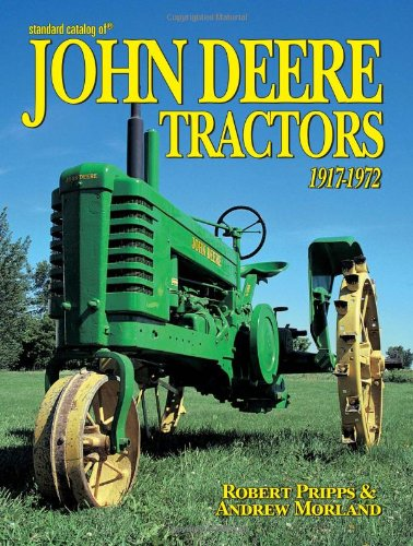 Standard Catalog Of John Deere Tractors 1917-1972