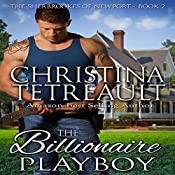 The Billionaire Playboy: The Sherbrookes of Newport, Book 2 | Christina Tetreault