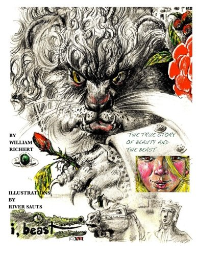 I, Animal - The Illustrated Beauty and the Beast: A true Pagan Fairy Tale