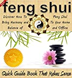 Feng Shui: Discover How To Bring Harmony and Balance of Feng Shui To Your Home and Office (Feng Shui Home Decor by Sam Siv Book 1)