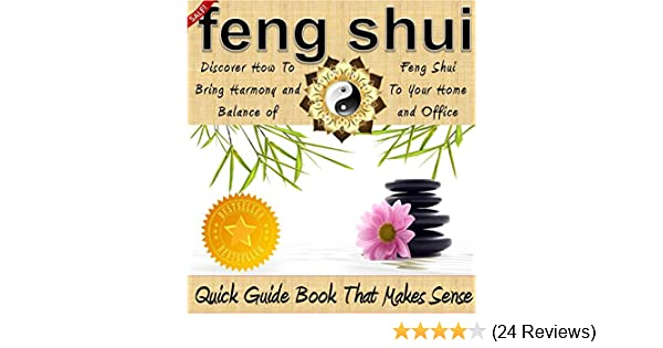 Feng Shui Discover How To Bring Harmony And Balance Of Feng Shui To
