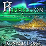 Rebellion: The Sword Chronicles, Book 3 | Ronald Long