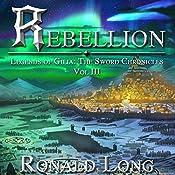Rebellion: The Sword Chronicles, Book 3 | Ronald Long