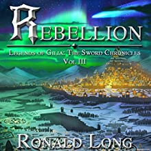 Rebellion: The Sword Chronicles, Book 3 Audiobook by Ronald Long Narrated by Greg Patmore