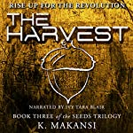 The Harvest: The Seeds Trilogy, Volume 3 | K. Makansi