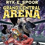 Grand Central Arena   Ryk E. Spoor