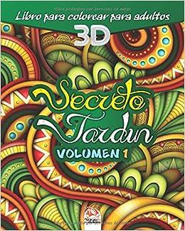 Secreto Jardín - Volumen 1: libro para colorear para adultos - 27 dibujos para colorear Jardín 3D: Amazon.es: Dar Beni mezghana, Dar Beni mezghana: Libros