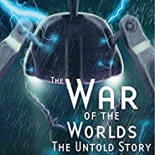 The War of the Worlds: The Untold Story Radio/TV Program Auteur(s) : Ron N. Butler, H. G. Wells Narrateur(s) : Sacha Dzuba, David Benedict, Joe Ravenson, Brad Strickland