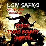 Spade: Texas Bounty Hunter: A Bounty in Texas Series, Book 1 | Lon Safko