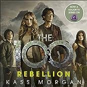 Rebellion: The 100, Book Four | Kass Morgan