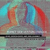 Sieg und Neubeginn (Planet der Leistungsträger 28) | Peter A. Kettner