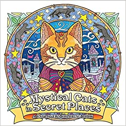 Amazon Mystical Cats In Secret Places A Cat Lovers Coloring Book 9781626923959 Honoel Books