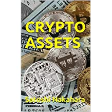 CRYPTO ASSETS: Ultimate Bitcoin, Cryptocurrency,Ethereum & Blockchain Guide. Future of Money. Cryptoassets Guide for Innovative Investors.Digital Revolution for making Huge Profits Investing online