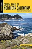 Coastal Trails of Northern California: Including Best Dog Friendly Beaches (Falcon Guides Coastal Trails)