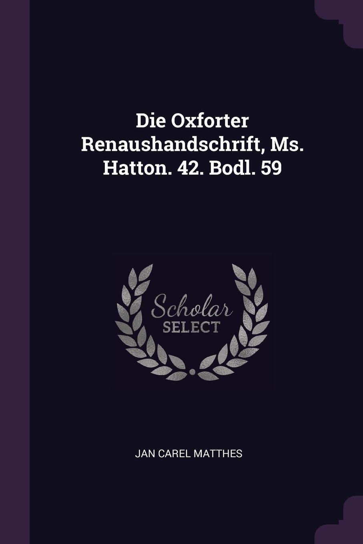 Die Oxforter Renaushandschrift, Ms. Hatton. 42. Bodl. 59 pdf