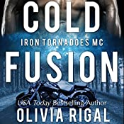 Cold Fusion: An Iron Tornadoes MC Romance, Book 3   Olivia Rigal