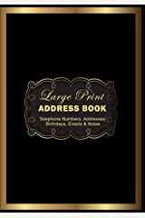 Large Print Address Book : Telephone Numbers, Addresses  Birthdays, Emails & Notes: Big Print & Words for Seniors and The Visually Impaired (Large Print Address Books) Paperback