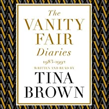 The Vanity Fair Diaries: 1983-1992 Audiobook by Tina Brown Narrated by Tina Brown