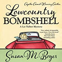 Lowcountry Bombshell: A Liz Talbot Mystery Audiobook by Susan M. Boyer Narrated by Loretta Rawlings