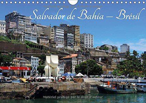 Salvador de Bahia - Brésil : L'une des plus belles villes historiques du Brésil. Calendrier mural A4 horizontal 2017