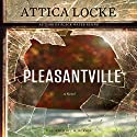 Pleasantville Audiobook by Attica Locke Narrated by J.D. Jackson