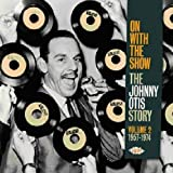 On With the Show - The Johnny Otis Story Volume 2: 1957-1974