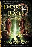 Empire of Bones (Ashtown Burials #3), N. D. Wilson, 0375863982