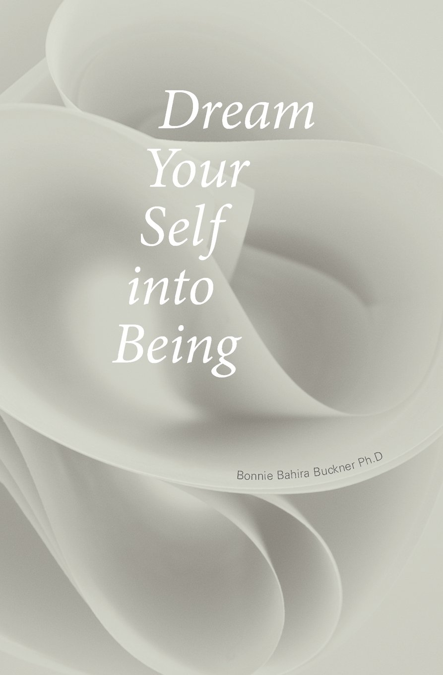 Download Dream Your Self into Being pdf epub