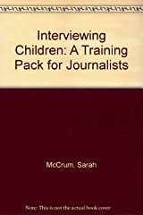 Interviewing Children: A Training Pack for Journalists Paperback