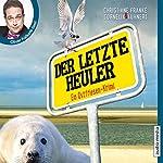 Der letzte Heuler: Ein Ostfriesen-Krimi | Christiane Franke,Cornelia Kuhnert
