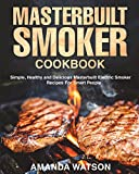 Best Masterbuilt Cookbooks - Masterbuilt Smoker Cookbook: Simple, Healthy and Delicious Masterbuilt Review