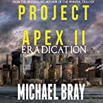 Project Apex II: Eradication | Michael Bray