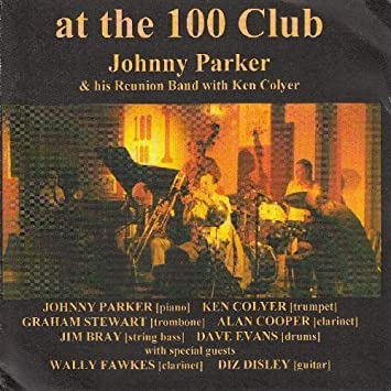 Amazon | At the 100 Club by Johnny Parker & His Reunion Band With Ken Colyer (2000-06-29) | Johnny Parker & His Reunion Band With Ken Colyer | ミュージック | 音楽
