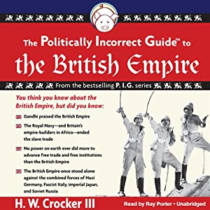 The Politically Incorrect Guide to the British Empire Audiobook