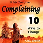A Life Free from Complaining | Rita Chester