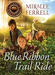 Blue Ribbon Trail Ride (Horses and Friends Book 4)
