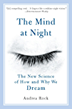 The Mind at Night: The New Science of How and Why We Dream (English Edition)