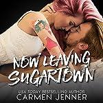 Now Leaving Sugartown | Carmen Jenner