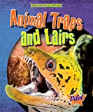 img - for Animal Traps and Lairs (Engineered by Nature) book / textbook / text book
