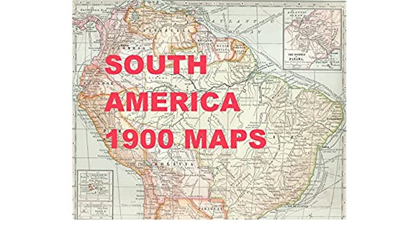Map Of America 1900.Amazon Com South America 1900 Maps Latin America From Caribbean To