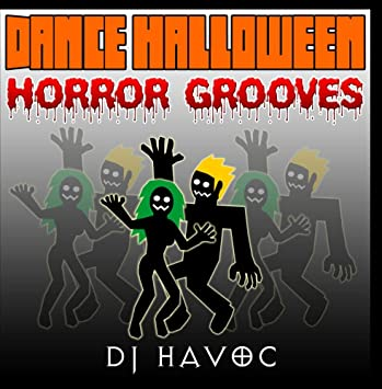 DJ Havoc - Dance Halloween Horror Grooves - Amazon com Music