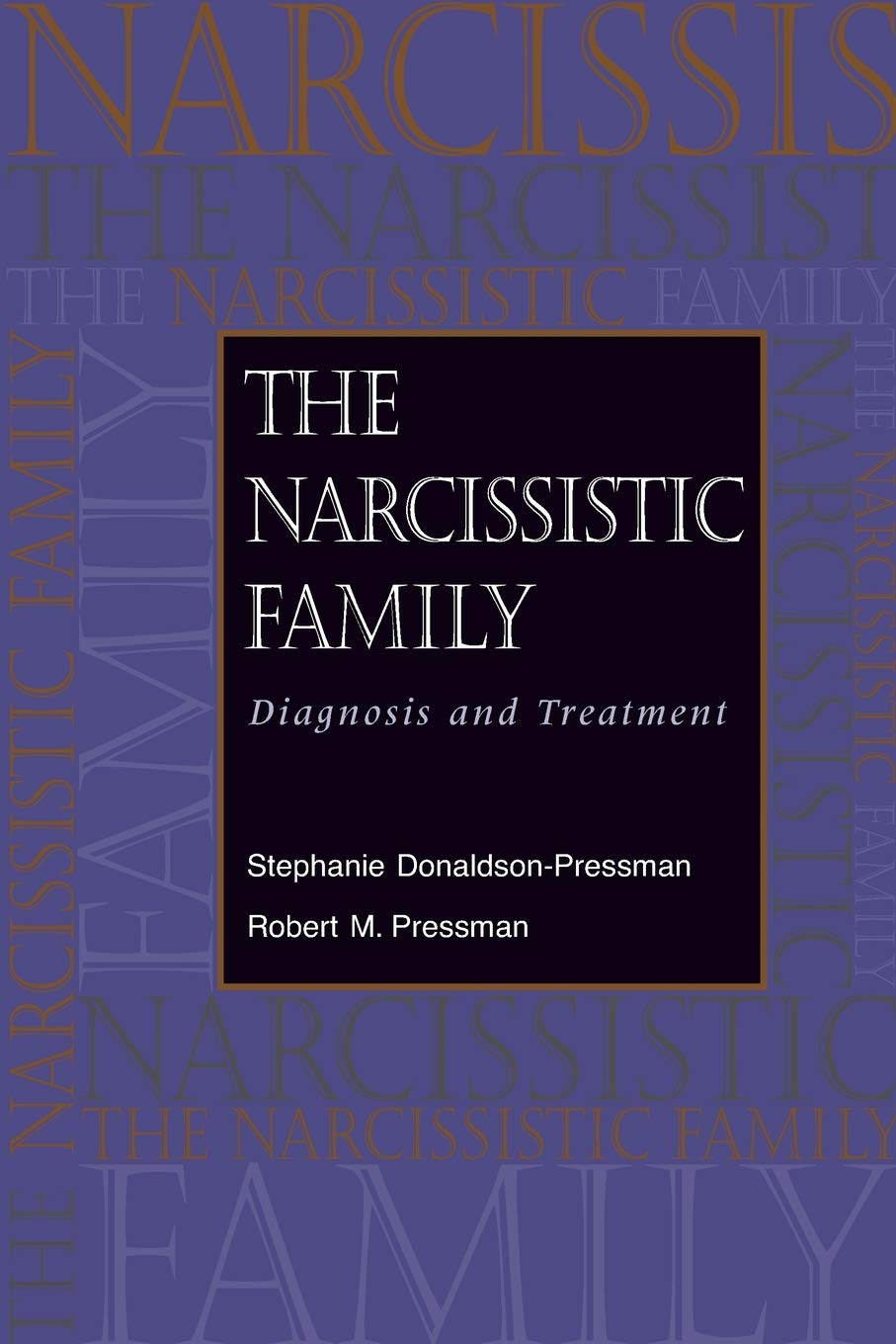 The Narcissistic Family: Diagnosis and Treatment by Jossey-Bass