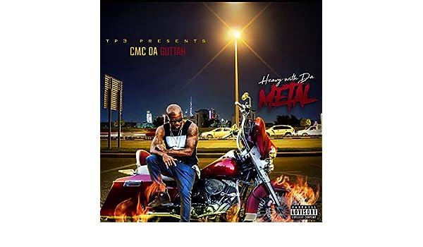 d00056ff72f7 Heavy With Da Metal  Explicit  by Cmc Da Guttah on Amazon Music - Amazon.com